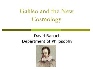 Galileo and the New Cosmology
