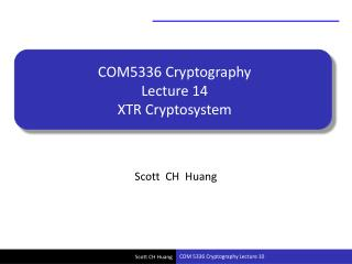 COM5336 Cryptography Lecture 14 XTR Cryptosystem
