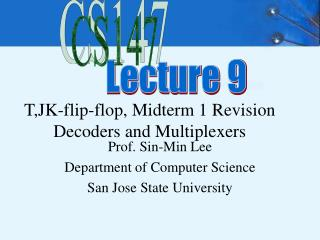 T,JK-flip-flop, Midterm 1 Revision Decoders and Multiplexers