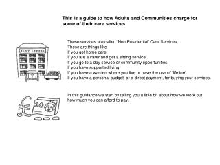 This is a guide to how Adults and Communities charge for some of their care services.