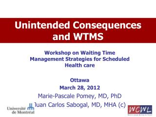 Unintended Consequences  and WTMS