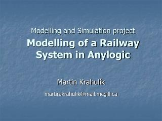 Modelling and Simulation project Modelling of a Railway System in Anylogic