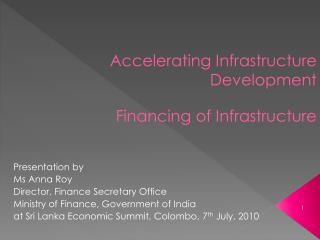 Accelerating Infrastructure Development Financing of Infrastructure