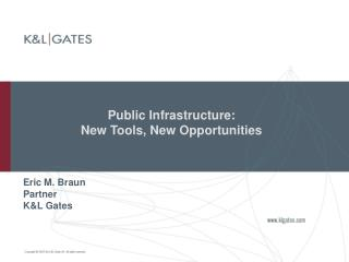 Public Infrastructure:   New Tools, New Opportunities