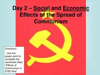 Day 2 –  Social  and  Economic  Effects of the Spread of Communism
