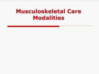 Musculoskeletal Care Modalities