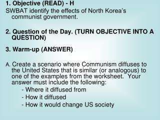 1. Objective (READ) - H SWBAT identify the effects of North Korea's communist government.