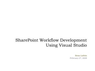 SharePoint Workflow Development Using Visual Studio