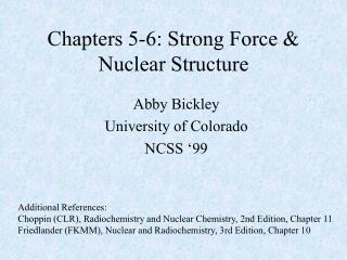 Chapters 5-6: Strong Force & Nuclear Structure