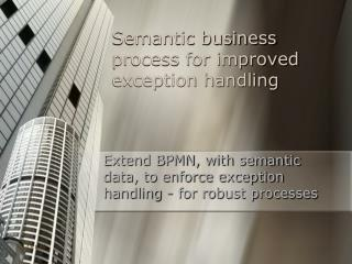 Semantic business process for improved exception handling
