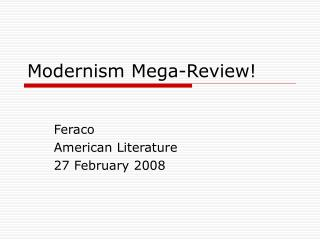 Modernism Mega-Review!