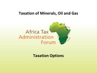 Taxation of Minerals, Oil and Gas