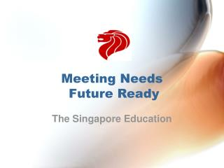 Meeting Needs  Future Ready