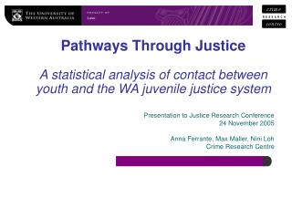Presentation to Justice Research Conference 24 November 2005 Anna Ferrante, Max Maller, Nini Loh