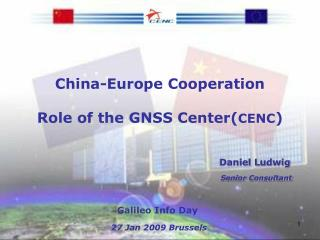China-Europe Cooperation  Role of the GNSS Center( CENC )