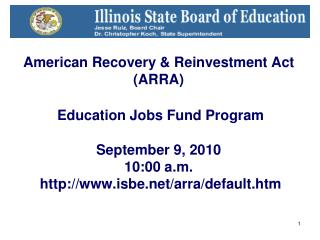 American Recovery & Reinvestment Act (ARRA)  Education Jobs Fund Program September 9, 2010  10:00 a.m.  http://www.i