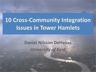 10 Cross-Community Integration Issues in Tower Hamlets