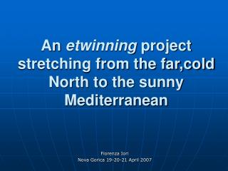 An  etwinning  project stretching from the far,cold North to the sunny Mediterranean