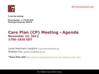 Care Plan (CP) Meeting - Agenda November 14 , 2012 1700-1830 EDT