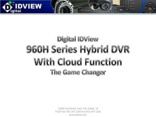 Digital IDView 960H Series Hybrid DVR With Cloud Function The Game Changer