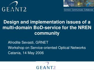 Design  and implementation  issues of a multi-domain BoD-service for the NREN community