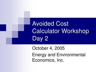 Avoided Cost Calculator Workshop Day 2