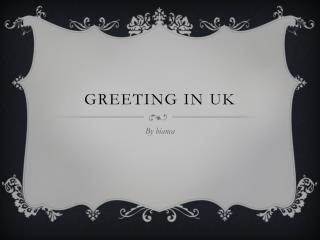 Greeting in  uk