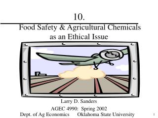 10.    Food Safety & Agricultural Chemicals as an Ethical Issue