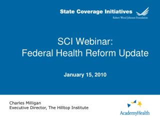 SCI Webinar: Federal Health Reform Update January 15, 2010