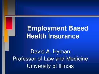 Employment Based Health Insurance