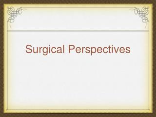 Surgical Perspectives