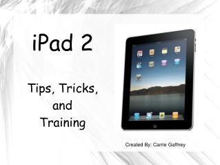 iPad 2 Tips, Tricks, and Training