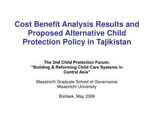 Cost Benefit Analysis Results and Proposed Alternative Child Protection Policy in Tajikistan