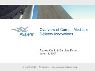 Overview of Current Medicaid Delivery Innovations