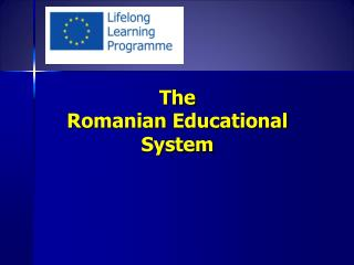 The Romanian Educational System