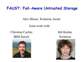 FAUST: Fail-Aware Untrusted Storage
