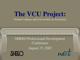The VCU Project: Virtual Colleges and Universities in Transition