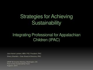 Strategies for Achieving Sustainability  Integrating Professional for Appalachian Children (IPAC)