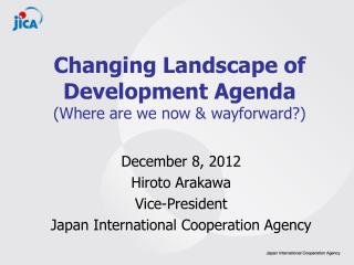 Changing Landscape of Development Agenda (Where are we now & wayforward?)