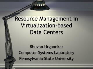 Resource Management in Virtualization-based      Data Centers