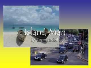 Island Man by Grace Nichols