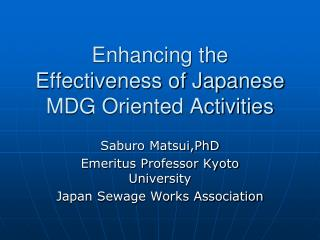 Enhancing the Effectiveness of Japanese MDG Oriented Activities