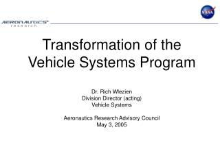 Independent review outcome Revised structure Vehicle Systems plan
