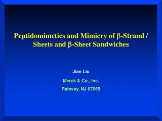 Peptidomimetics and Mimicry of  b -Strand / Sheets and  b -Sheet Sandwiches