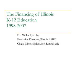 The Financing of Illinois K-12 Education  1998-2007