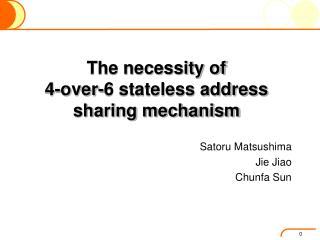 The necessity of  4-over-6 stateless address sharing mechanism