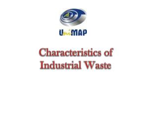 Characteristics of  Industrial Waste