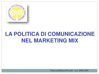 LA POLITICA DI COMUNICAZIONE  NEL MARKETING MIX