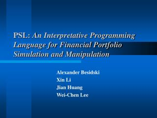 PSL:  An Interpretative Programming Language for Financial Portfolio Simulation and Manipulation