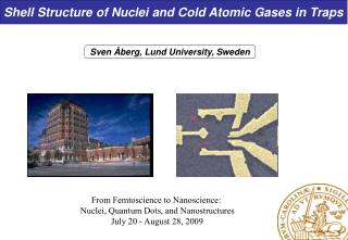 Shell Structure of Nuclei and Cold Atomic Gases in Traps